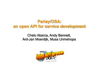 Parlay/OSA:  an open API for service development