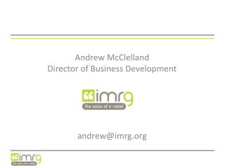 Andrew McClelland Director of Business Development andrew@imrg