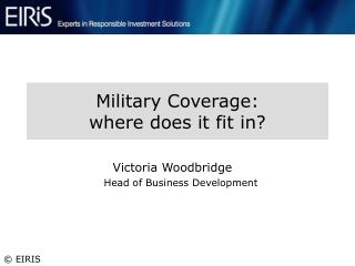 Military Coverage: where does it fit in?