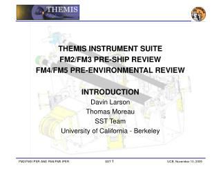 THEMIS INSTRUMENT SUITE  FM2/FM3 PRE-SHIP REVIEW  FM4/FM5 PRE-ENVIRONMENTAL REVIEW INTRODUCTION