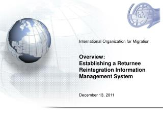 International Organization for Migration Overview:  Establishing a Returnee