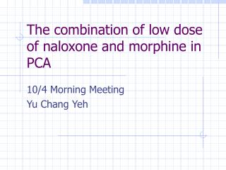 The combination of low dose of naloxone and morphine in PCA