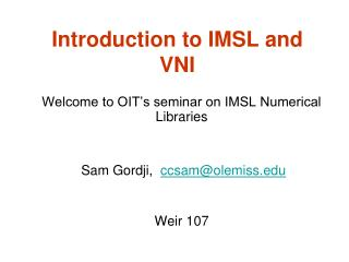 Introduction to IMSL and  VNI
