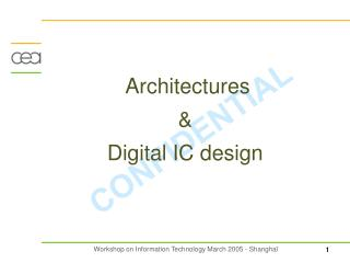 Architectures & Digital IC design