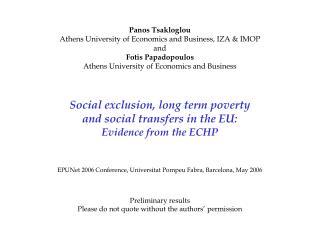 Panos Tsakloglou Athens University of Economics and Business, IZA &  IMOP and Fotis Papadopoulos
