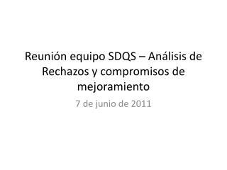 Reunión equipo SDQS – Análisis de Rechazos y compromisos de mejoramiento