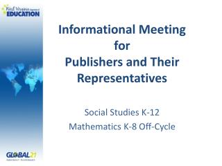 Informational Meeting for  Publishers and Their Representatives