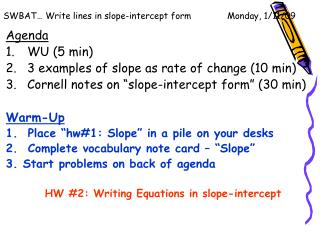 SWBAT… Write lines in slope-intercept form        	Monday, 1/11/09