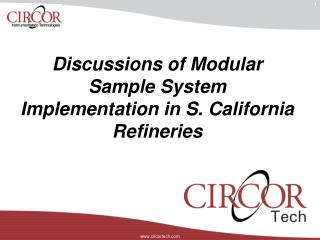 Discussions of Modular Sample System Implementation in S. California Refineries