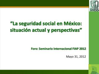 """"""" La  seguridad  social en México: situación  actual y  perspectivas """""""