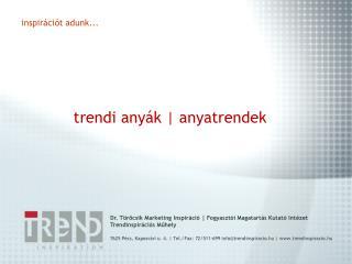 trendi any�k | anyatrendek