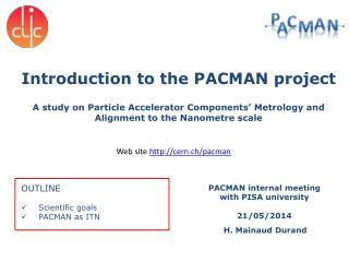 OUTLINE Scientific goals PACMAN as ITN