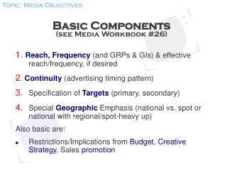 Basic Components see Media Workbook 26