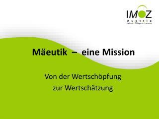 Mäeutik  –  e ine Mission