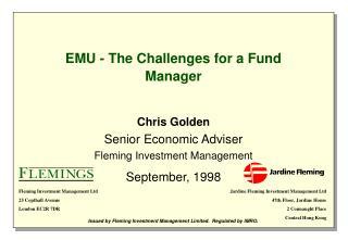 EMU - The Challenges for a Fund Manager Chris Golden Senior Economic Adviser