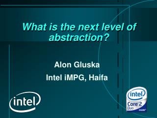 What is the next level of abstraction?