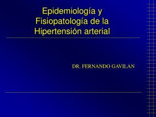 Epidemiología y Fisiopatología de la  Hipertensión arterial