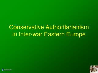 Conservative Authoritarianism in Inter-war Eastern Europe
