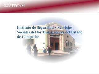 Instituto de Seguridad y Servicios Sociales del los Trabajadores del Estado de Campeche
