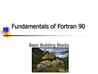 Fundamentals of Fortran 90