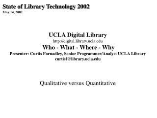 State of Library Technology 2002  May 14, 2002 UCLA Digital Library