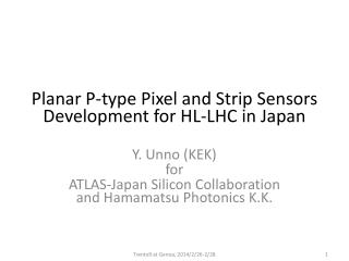 Planar  P- type  Pixel  and  Strip  S ensors  D evelopment  for HL-LHC in Japan