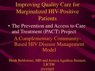 Improving Quality Care for  Marginalized HIV-Positive Patients
