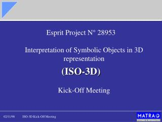 Esprit Project N° 28953 Interpretation of Symbolic Objects in 3D representation