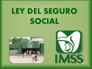 LEY DEL SEGURO SOCIAL