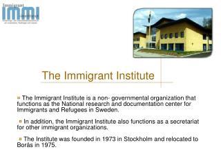 The Immigrant Institute
