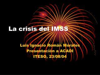 La crisis del IMSS