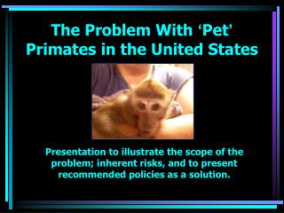 Presentation to illustrate the scope of the problem; inherent risks ...