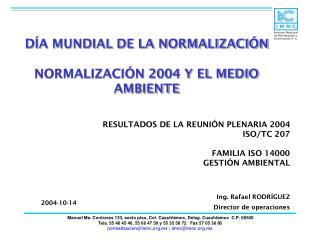 RESULTADOS DE LA REUNIÓN PLENARIA 2004  ISO/TC 207 FAMILIA ISO 14000  GESTIÓN AMBIENTAL
