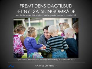 FREMTIDENS DAGTILBUD  ET NYT SATSNINGOMRÅDE