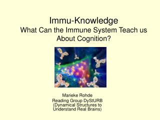 Immu-Knowledge What Can the Immune System Teach us About Cognition?