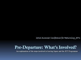 Pre-Departure: What�s Involved?