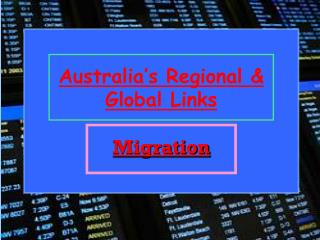 Australia's Regional & Global Links Migration