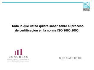 Todo lo que usted quiere saber sobre el proceso de certificación en la norma ISO 9000:2000