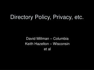 Directory Policy, Privacy, etc.