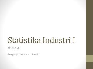 Statistika Industri  I