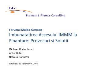 Forumul Moldo-German Imbunatatirea Accesului IMMM la Finantare:  Provocari si Solutii