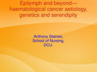 Epilymph and beyond—haematological cancer aetiology, genetics and serendipity