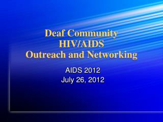 Deaf Community  HIV/AIDS  Outreach and Networking