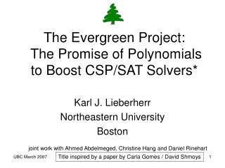 The Evergreen Project:  The Promise of Polynomials to Boost CSP/SAT Solvers*