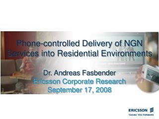 Phone-controlled Delivery of NGN Services into Residential Environments