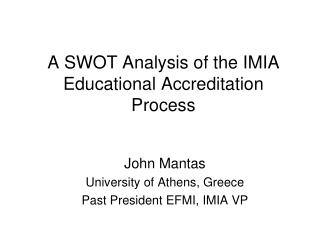 A SWOT Analysis of the IMIA Educational Accreditation Process