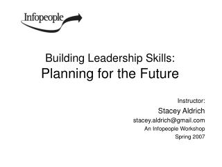 Building Leadership Skills:  Planning for the Future