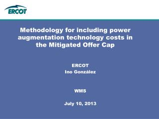 Methodology for including power augmentation technology costs in the Mitigated Offer Cap