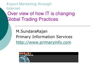 Export Marketing through  Internet  Over view of how IT is changing Global Trading Practices