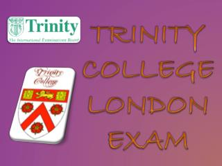 TRINITY  COLLEGE  LONDON EXAM